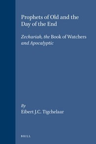 35. Prophets of Old and The Day of the End: Zechariah, the Book of Watchers and Apocalyptic