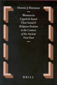 49. Women in Ugarit and Israel: Their Social and Religious Position in the Context of the Ancient Near East