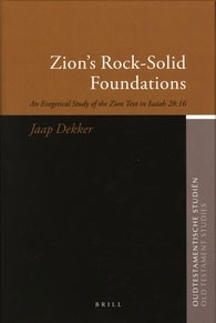54. Zion's Rock-Solid Foundations: An Exegetical Study of the Zion Text in Isaiah 28:16