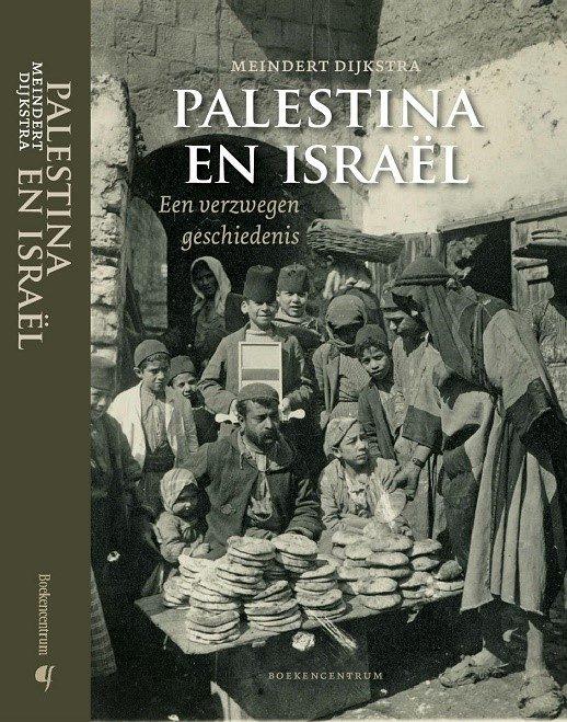 Israël en Palestina. Een verzwegen geschiedenis. Boekpresentatie Meindert Dijkstra