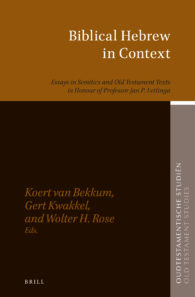 74. Biblical Hebrew in Context: Essays in Semitics and Old Testament Texts in Honour of Professor Jan P. Lettinga
